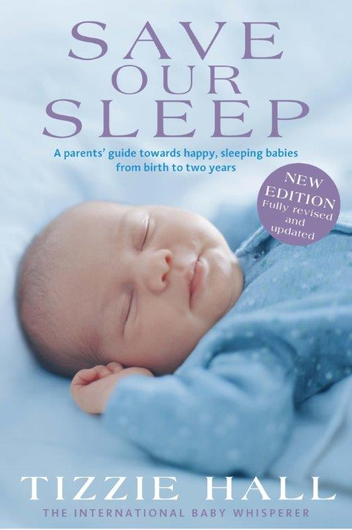 Tizzie Hall - Save Our Sleep® - Revised Edition - The International Baby Whisperer