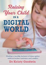 Dr Kristy Goodwin - Raising your Child in a Digital World